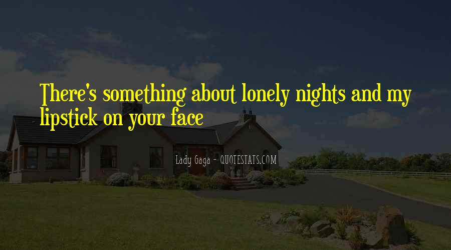 Quotes About Lonely Nights #637756
