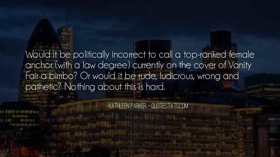 Quotes About Politically Incorrect #1573457