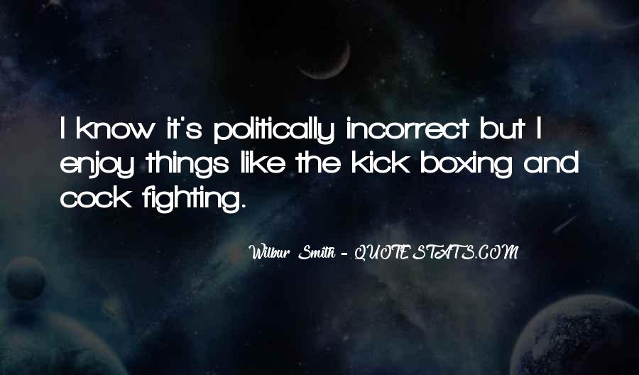 Quotes About Politically Incorrect #1865863