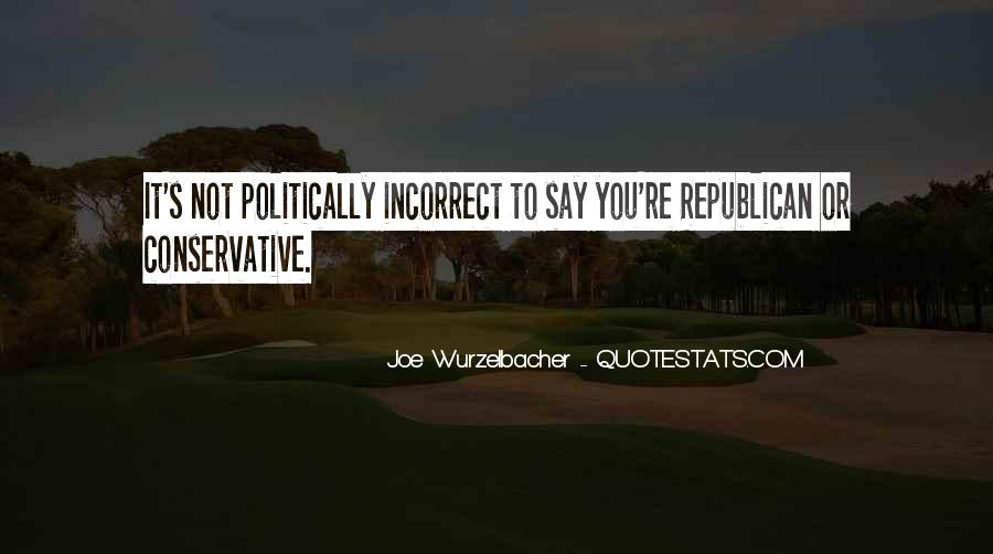 Quotes About Politically Incorrect #629789