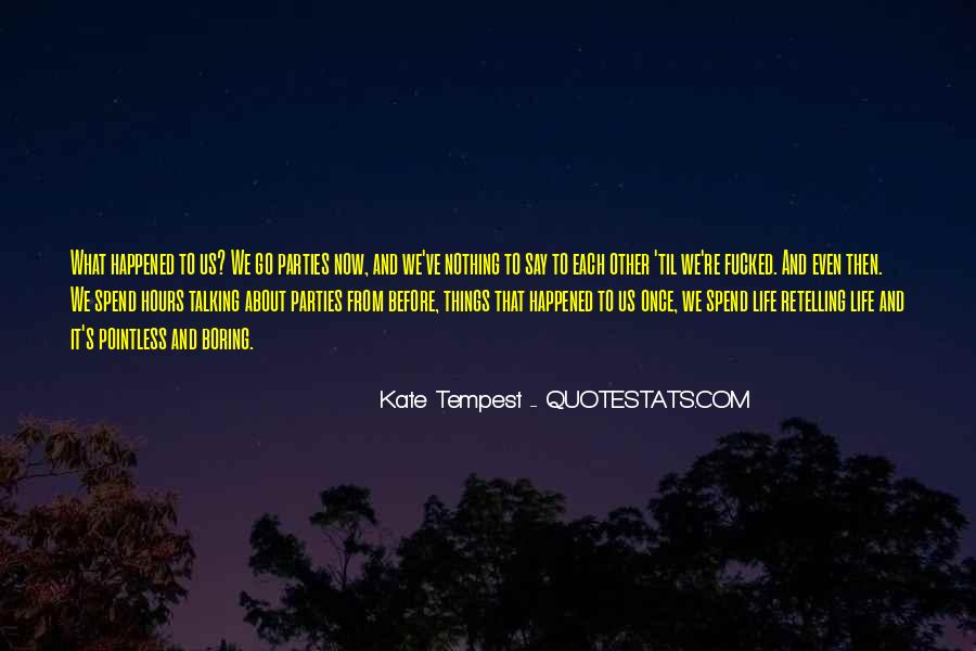 Quotes About What Happened To Us #1074573
