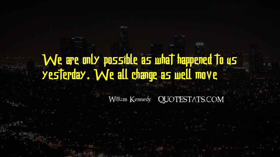 Quotes About What Happened To Us #1289603