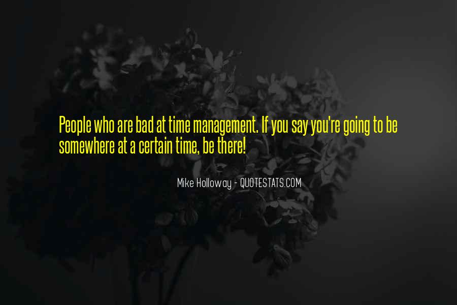 Quotes About Bad Time Management #558735