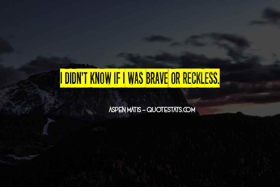 Quotes About Young Reckless #1060944