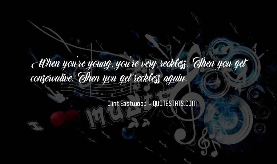 Quotes About Young Reckless #567105