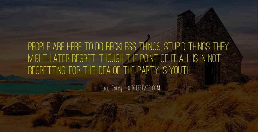 Quotes About Young Reckless #972894