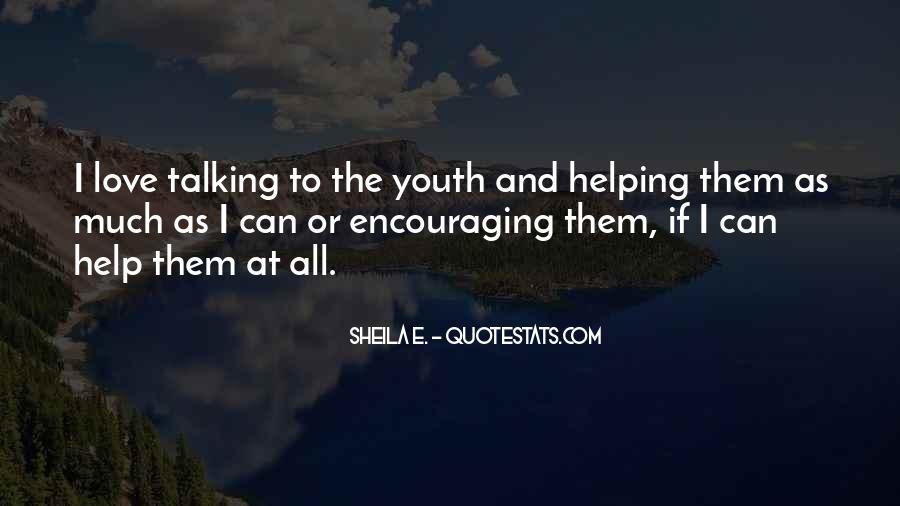 Quotes About Helping Our Youth #1263501