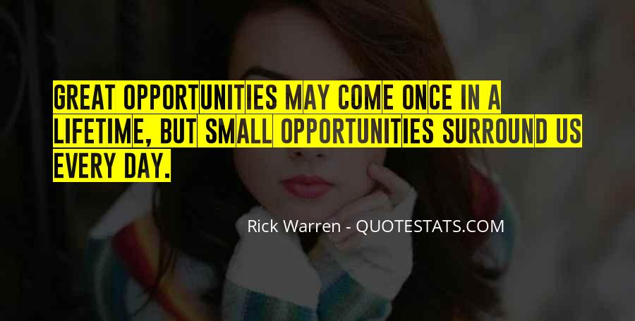 Quotes About Once In A Lifetime Opportunity #1207597