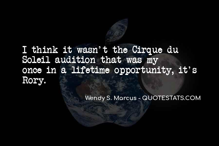 Quotes About Once In A Lifetime Opportunity #1297018