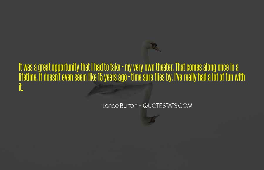 Quotes About Once In A Lifetime Opportunity #1340705