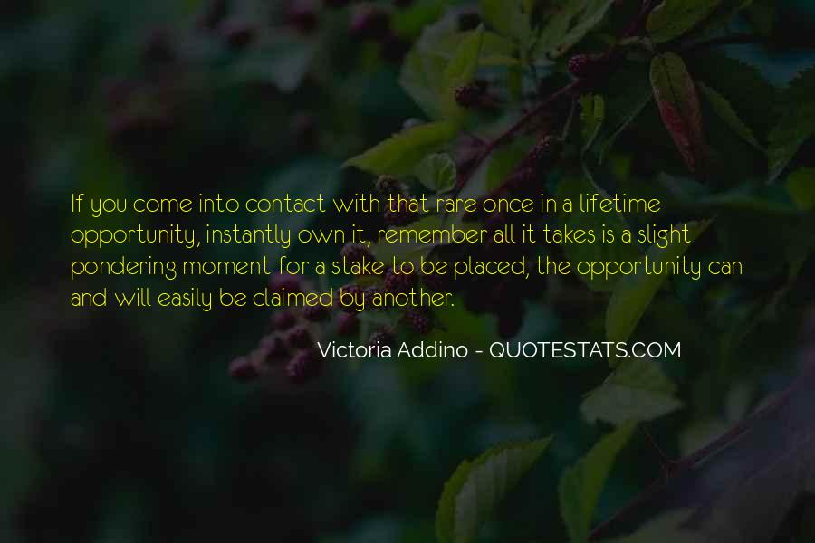 Quotes About Once In A Lifetime Opportunity #1739541