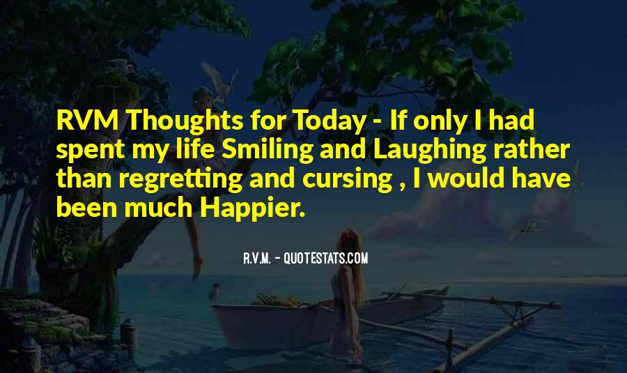 Quotes About Laughing And Life #521369