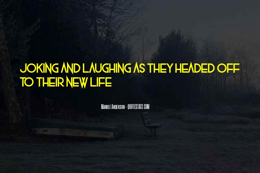 Quotes About Laughing And Life #986015