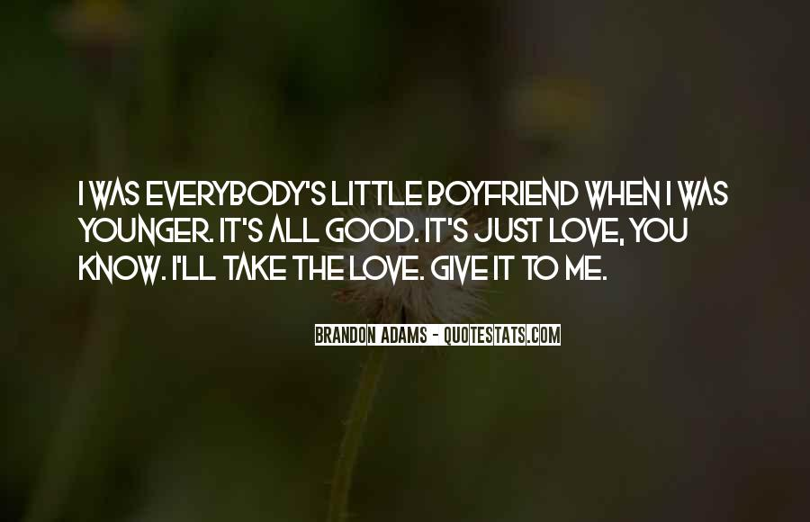 Quotes About How You Love Your Boyfriend #362541