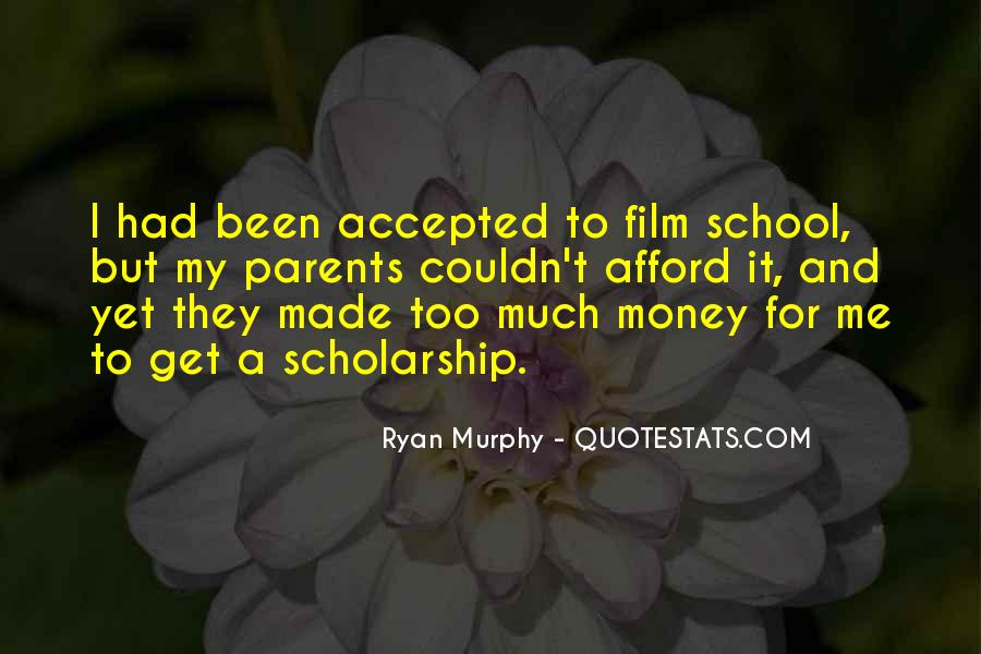 Quotes About Scholarship Money #820429