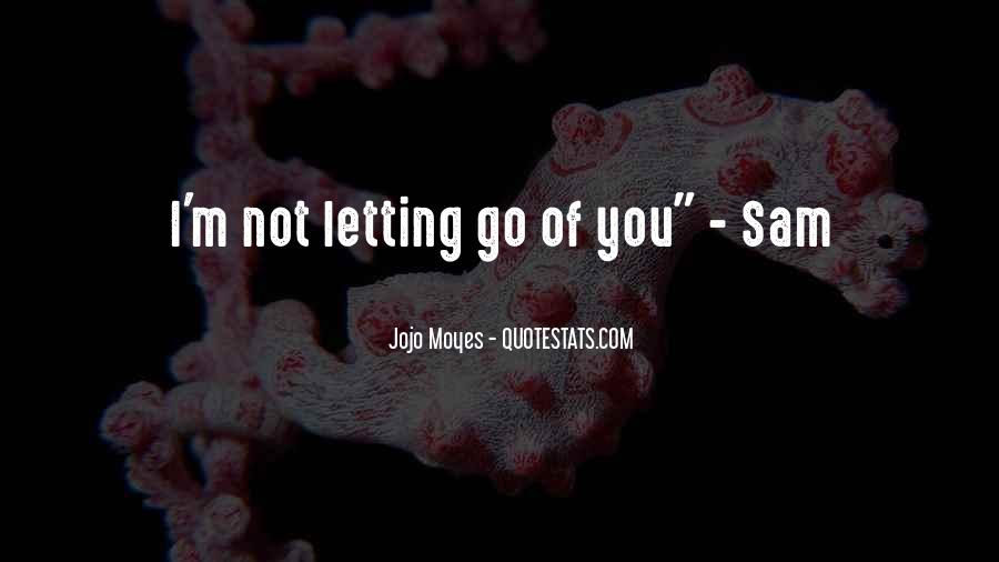 Quotes About Letting Go Of Someone You Love #158642