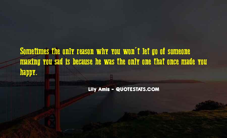 Quotes About Letting Go Of Someone You Love #1654565