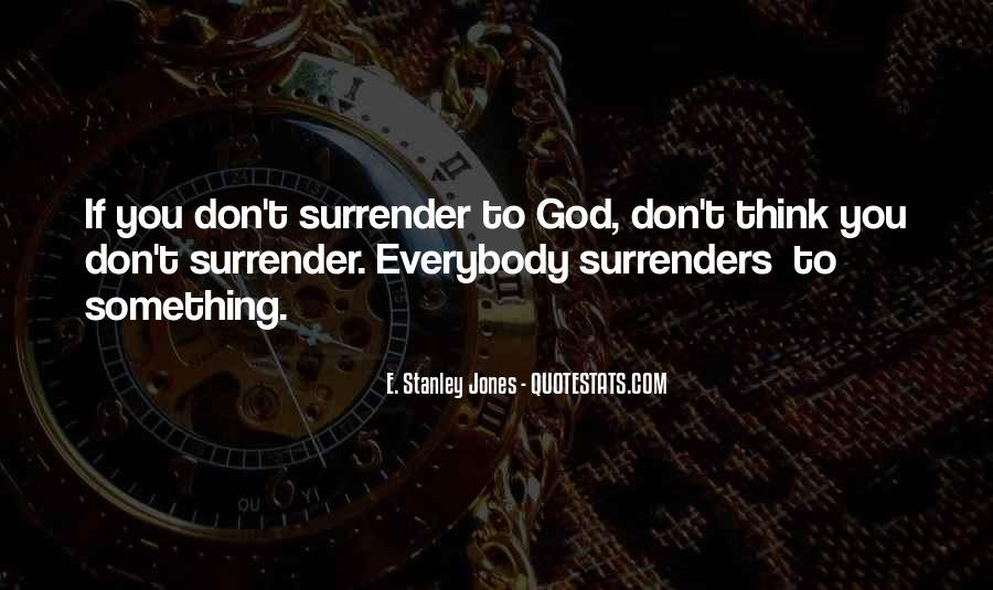 Quotes About Surrender To God #336567
