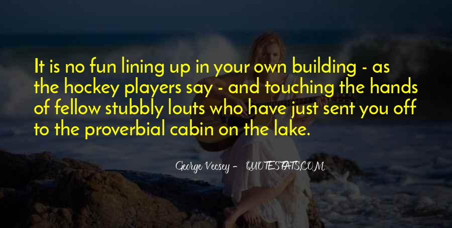 Quotes About Lining Up #1532604