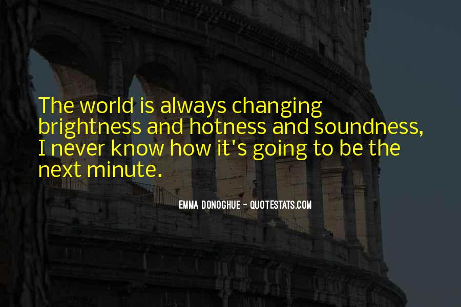 Quotes About Never Changing #336795