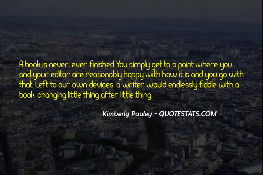Quotes About Never Changing #358301