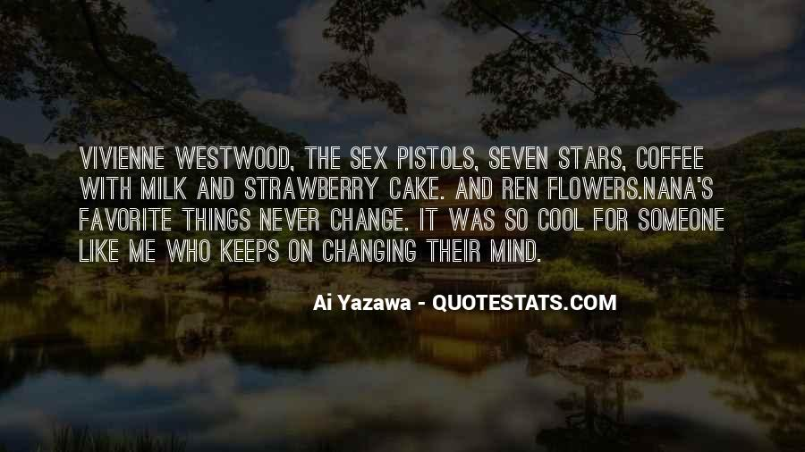 Quotes About Never Changing #567218