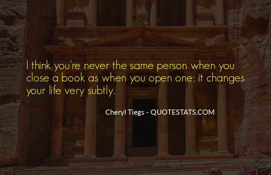 Quotes About One Person Changing Your Life #1402617