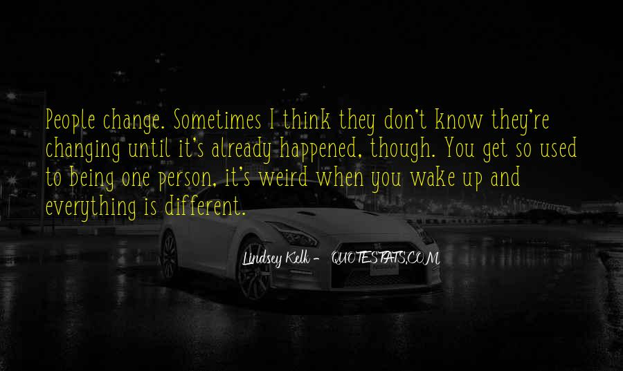Quotes About One Person Changing Your Life #1580265