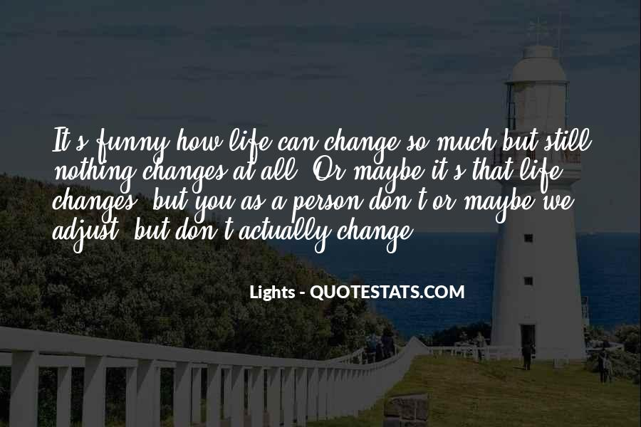 Quotes About One Person Changing Your Life #199184