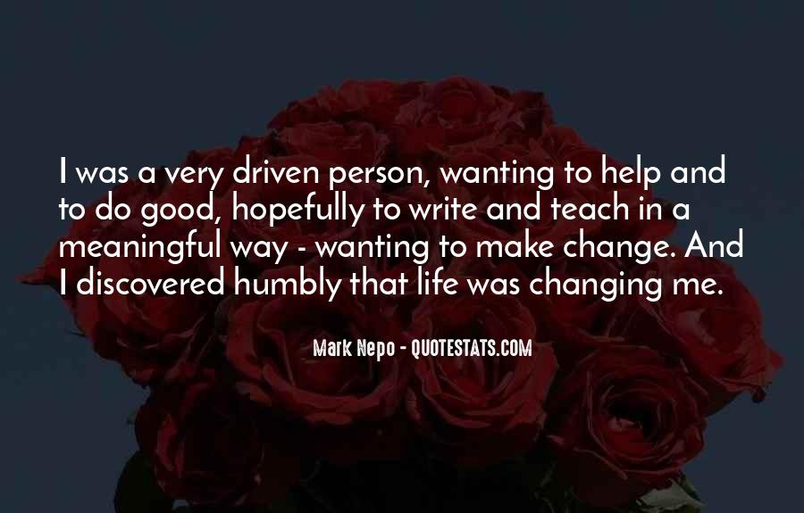 Quotes About One Person Changing Your Life #870686