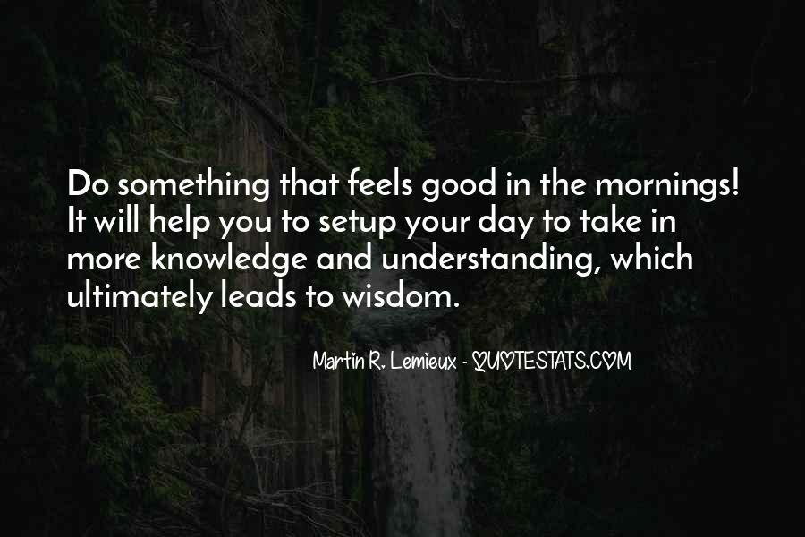 Quotes About Wisdom Knowledge And Understanding #1038632