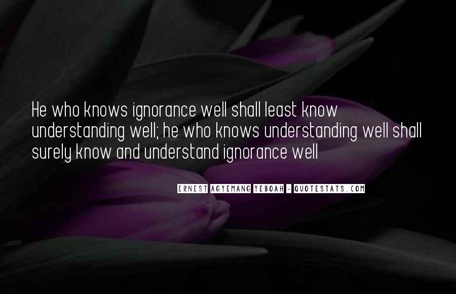 Quotes About Wisdom Knowledge And Understanding #1846286