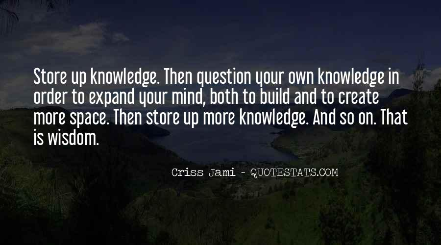 Quotes About Wisdom Knowledge And Understanding #436614