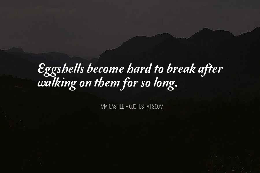 Quotes About Walking On Eggshells #1834185