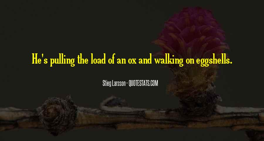 Quotes About Walking On Eggshells #324646