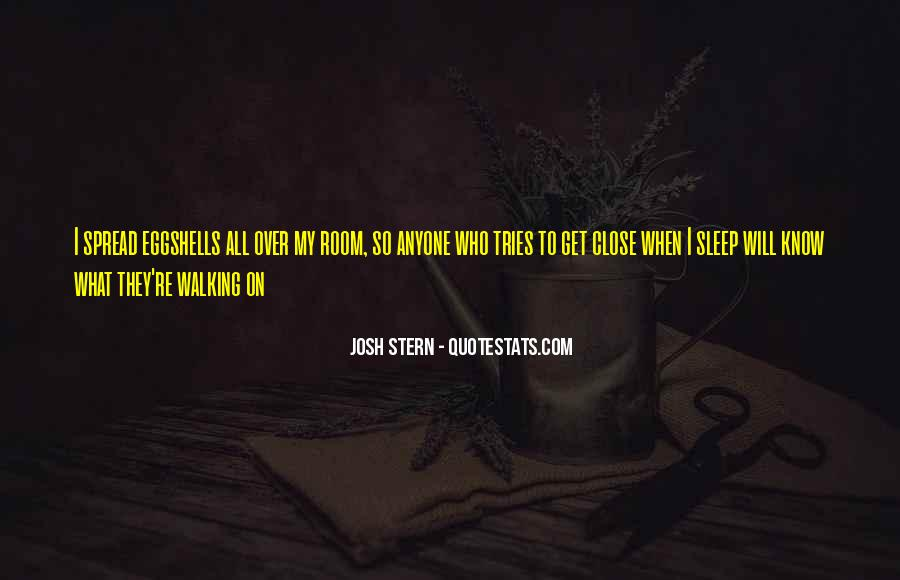 Quotes About Walking On Eggshells #831028