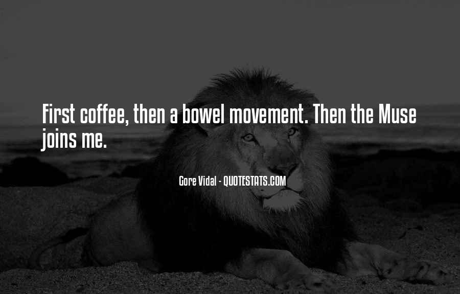 Quotes About Bowel Movements #1285159