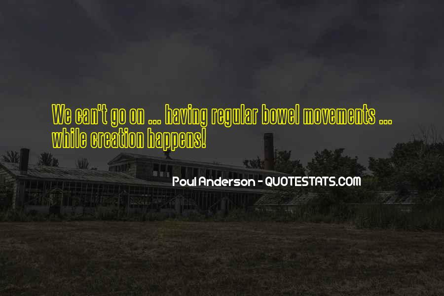 Quotes About Bowel Movements #1414514