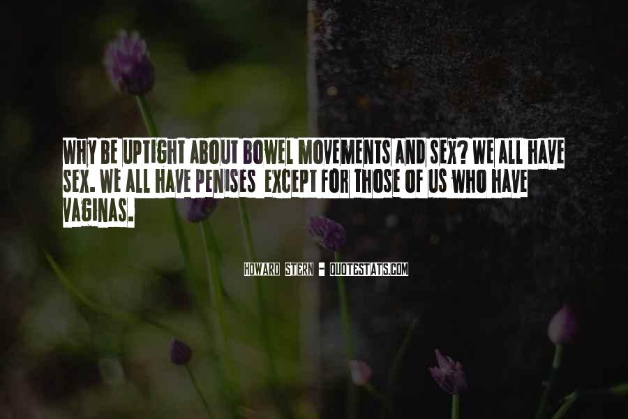 Quotes About Bowel Movements #1582913