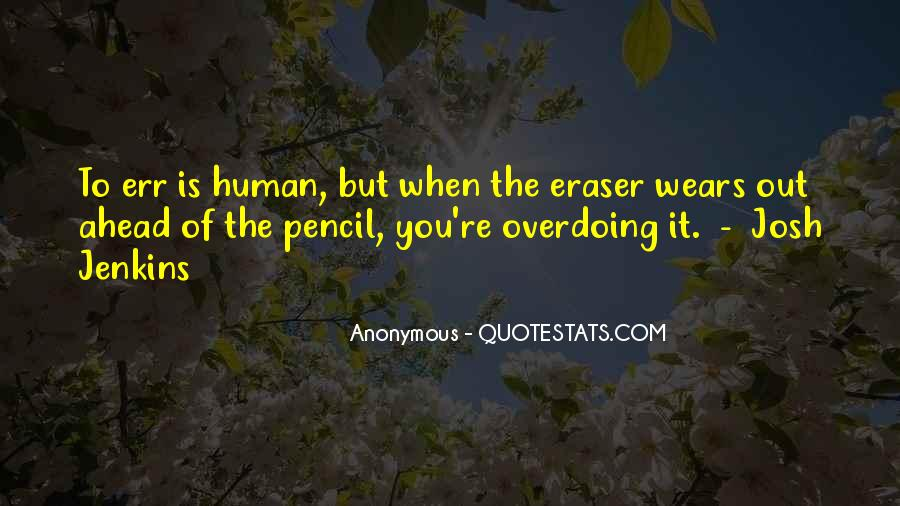 Quotes About Not Overdoing Things #1177980