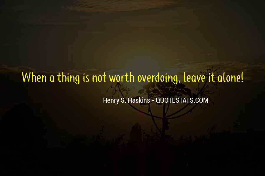 Quotes About Not Overdoing Things #1327252