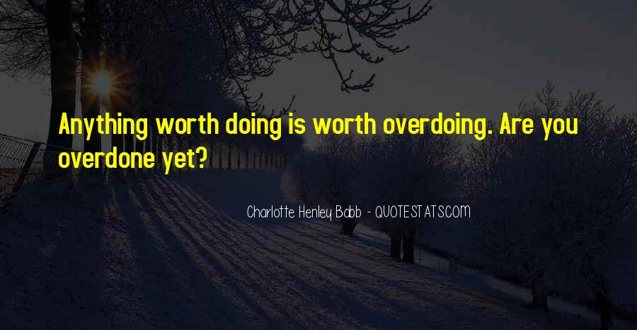 Quotes About Not Overdoing Things #1430222