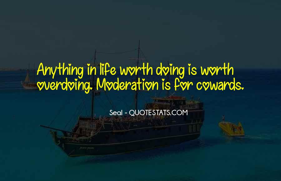 Quotes About Not Overdoing Things #1490806