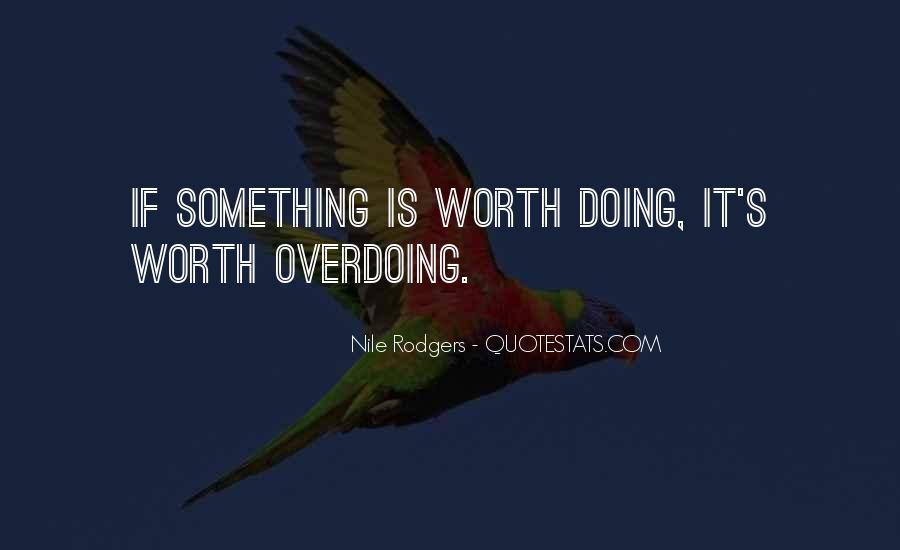 Quotes About Not Overdoing Things #209327