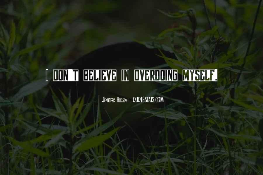 Quotes About Not Overdoing Things #339223