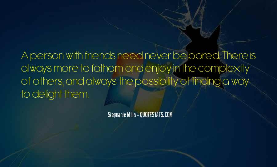 Quotes About Finding Out Who Your Friends Really Are #1079416