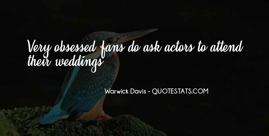 Quotes About Obsessed Fans #414976