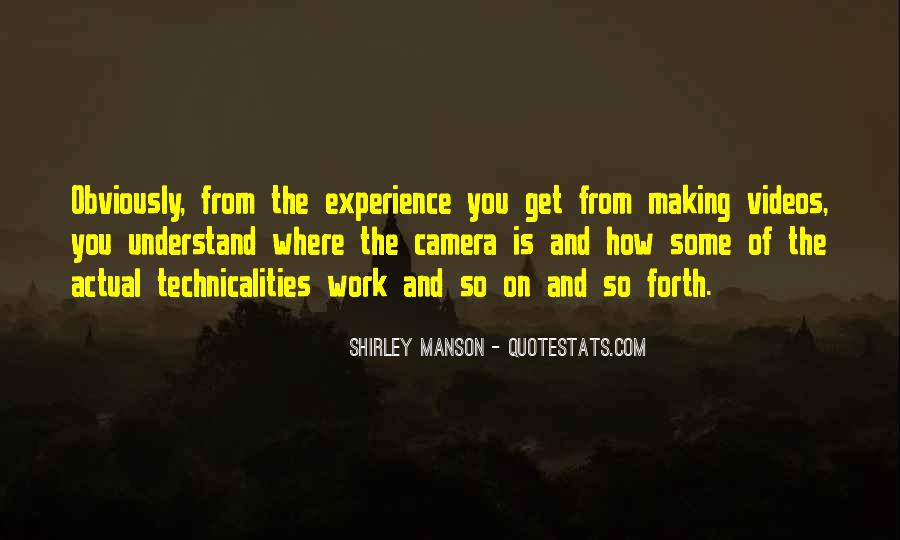 Quotes About Making Videos #1558870