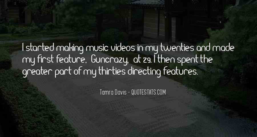 Quotes About Making Videos #1602547