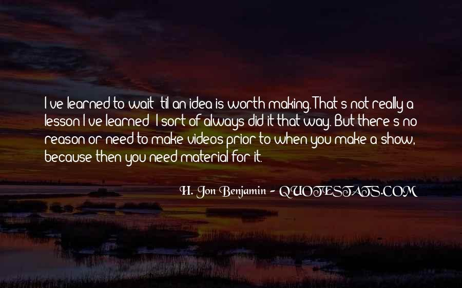 Quotes About Making Videos #1607701